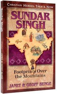 Sadhu Sundar Singh (Christian Heroes Then & Now Series)