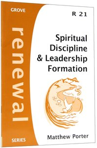 Spiritual Discipline and Leadership Formation (The Grove Renewal Series)