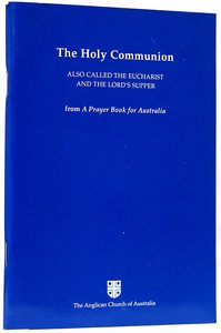 The Holy Communion (Anglican Prayer Book For Australia Series)