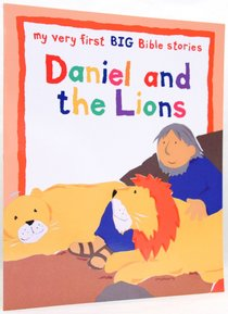 Daniel and the Lions (My Very First Big Bible Stories Series)