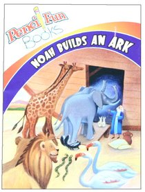 Noah Builds An Ark (Pencil Fun Books Series)