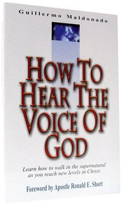 Buy how to hear the voice of god by guillermo maldonado online how guillermo maldonado how to hear the voice of god fandeluxe Image collections
