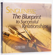 Singleness: The Blueprint to Successful Relationships