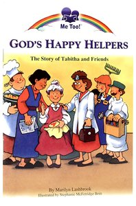 Gods Happy Helpers - the Story of Tabitha and Friends (Me Too! Series)
