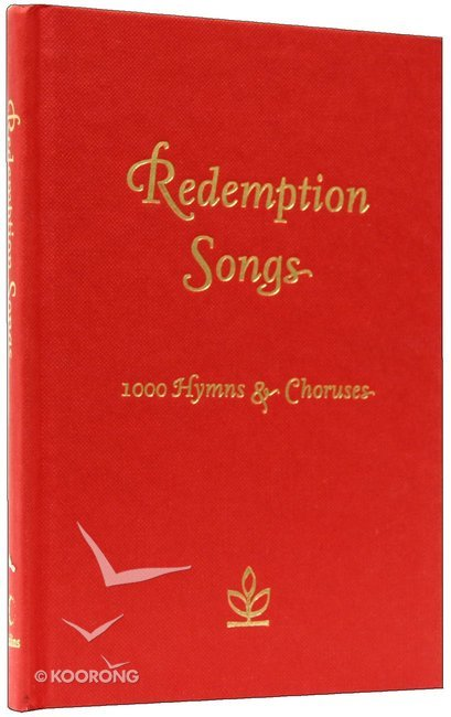 Redemption Songs Words: 1000 Hymns and Choruses (Music Book)
