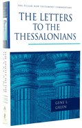 The Letters to the Thessalonians (Pillar New Testament Commentary Series) Hardback