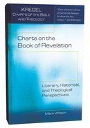 Charts on the Book of Revelation (Kregel Charts Of The Bible And Theology Series)
