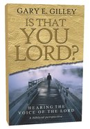 Is That You Lord?: Hearing the Voice of the Lord, a Biblical Perspective Paperback