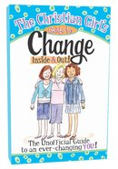 The Girl's Guide to Change Inside & Out! Paperback