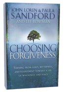 Choosing Forgiveness Paperback