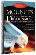Mounce's Complete Expository Dictionary of Old and New Testament Words Hardback