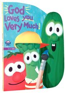 God Loves You Very Much (Veggie Tales (Veggietales) Series) Board Book