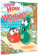 How in the World? (Sticker Book) (Veggie Tales (Veggietales) Series) Paperback