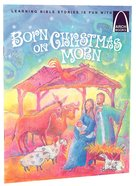 Born on Christmas Morn (Arch Books Series)