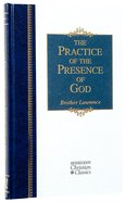 The Practice of the Presence of God (Hendrickson Christian Classics Series) Hardback