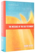 The Message of the Old Testament Hardback