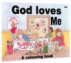 God Loves Me Colouring Book Paperback