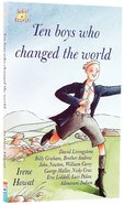Ten Boys Who Changed the World (Lightkeepers Series)