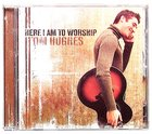 Here I Am to Worship CD