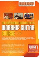 Musicademy: Intermediate Worship Guitar Volume 2