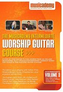 Musicademy: Intermediate Worship Guitar Volume 3