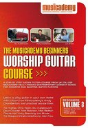Musicademy: Beginner's Worship Guitar Volume 3