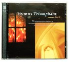 Hymns Triumphant Volume I & II CD