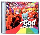 Hillsong Kids 2005: Super Strong God CD