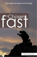 This Chosen Fast: The Power of Prayer and Fasting Paperback