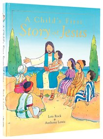A Childs First Story of Jesus