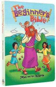 Jesus and the Children (Beginners Bible Series)