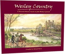 Wesley Country: A Pictorial History Based on John Wesleys Journal