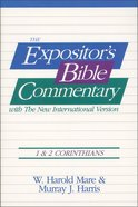 1 & 2 Corinthians (#08 in Expositors Bible Commentary New Testament Series)