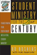 Student Impact: Student Ministry For the 21St Century Paperback
