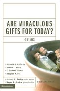 Are Miraculous Gifts For Today? Four Views (Counterpoints Series) Paperback