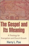 The Gospel and Its Meaning Paperback