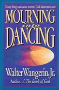 Mourning Into Dancing Paperback