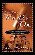 Turn Your Radio on Paperback
