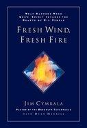 Fresh Wind, Fresh Fire Hardback
