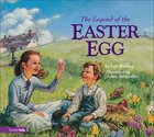 The Legend of the Easter Egg Hardback
