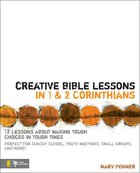 Creative Bible Lessons in 1&2 Corinthians Paperback