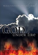 God Under Fire: Modern Scholarship Reinvents God Paperback