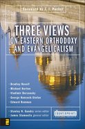 Three Views on Eastern Orthodoxy and Evangelicalism (Counterpoints Series) Paperback