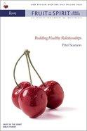 Love (Zondervan Fruit Of The Spirit Bible Study Series) Paperback
