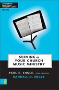 Serving in Church Music Ministry (Zondervan Practical Ministry Guide Series) Paperback
