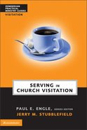Serving in Church Visitation (Zondervan Practical Ministry Guide Series) Paperback