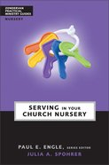 Serving in the Church Nursery (Zondervan Practical Ministry Guide Series) Paperback