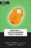 Serving By Safeguarding Your Church (Zondervan Practical Ministry Guide Series) Paperback