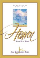 Heaven Your Real Home (Devotional Edition) Hardback