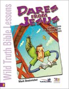 Wild Truth Bible Lessons: Dares From Jesus Paperback